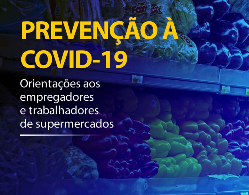 Fundacentro - Cartilha Prevenção Covid-19 - Orientações para Supermercados